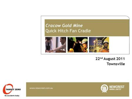 Cracow Gold Mine Quick Hitch Fan Cradle 22 nd August 2011 Townsville.