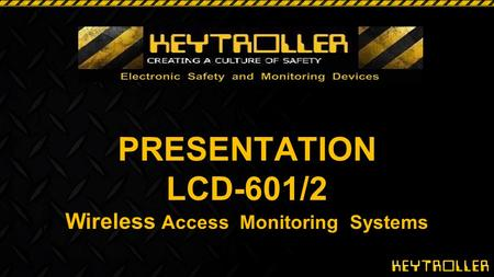 PRESENTATION LCD-601/2 Wireless Access Monitoring Systems.