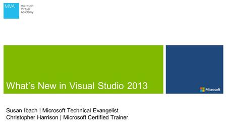 Susan Ibach | Microsoft Technical Evangelist Christopher Harrison | Microsoft Certified Trainer.