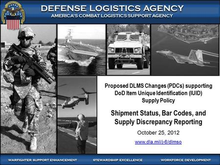 DEFENSE LOGISTICS AGENCY AMERICA'S COMBAT LOGISTICS SUPPORT AGENCY DEFENSE LOGISTICS AGENCY AMERICA'S COMBAT LOGISTICS SUPPORT AGENCY WARFIGHTER SUPPORT.