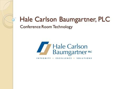 Hale Carlson Baumgartner, PLC Conference Room Technology.