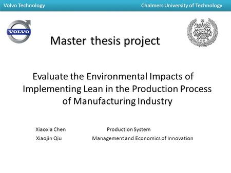 Masterthesis project Master thesis project Evaluate the Environmental Impacts of Implementing Lean in the Production Process of Manufacturing Industry.