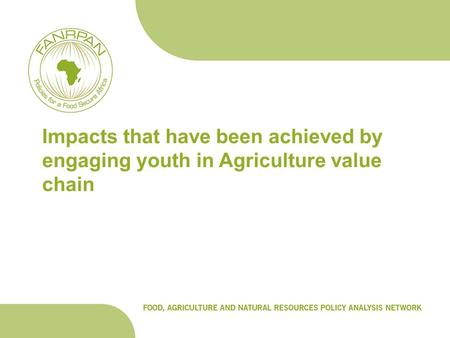 Impacts that have been achieved by engaging youth in Agriculture value chain.