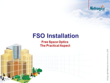 FSO Installation Free Space Optics The Practical Aspect.
