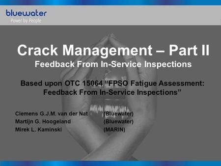 "Crack Management – Part II Feedback From In-Service Inspections Based upon OTC 15064 ""FPSO Fatigue Assessment: Feedback From In-Service Inspections"" Clemens."