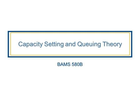 Capacity Setting and Queuing Theory