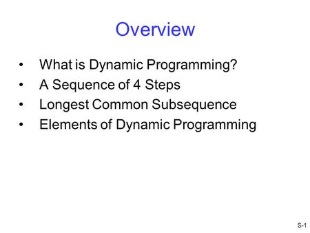 Overview What is Dynamic Programming? A Sequence of 4 Steps