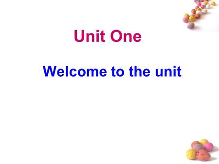 # Unit One Welcome to the unit. # Have you ever heard of something not only interesting and attractive but also unexplained at all even with the help.