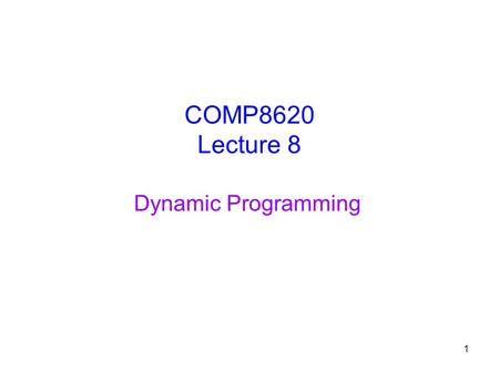 COMP8620 Lecture 8 Dynamic Programming.
