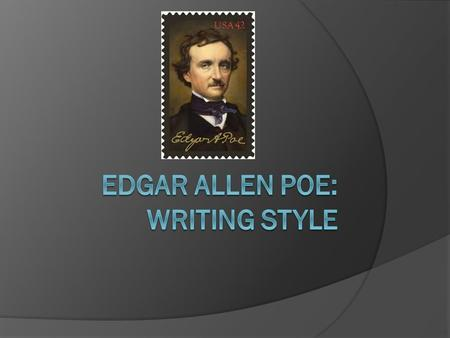 Four Key Elements Poe has four distinct key elements in his writing style: 1. Interrupters 2. Repetition and italicized words 3. First person point-of-view.