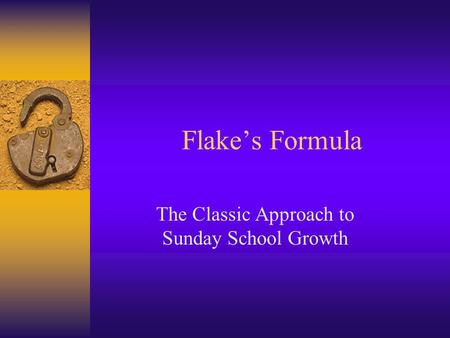 Flake's Formula The Classic Approach to Sunday School Growth.