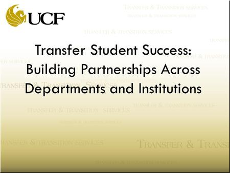 Transfer Student Success: Building Partnerships Across Departments and Institutions.