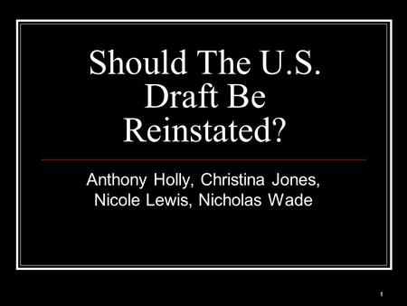 Should The U.S. Draft Be Reinstated?