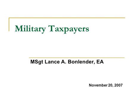 Military Taxpayers MSgt Lance A. Bonlender, EA November 20, 2007.
