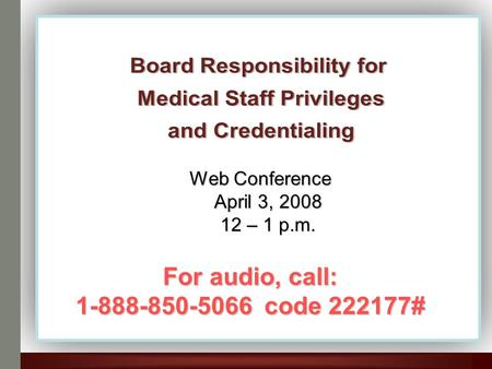 For audio, call: 1-888-850-5066 code 222177# Web Conference April 3, 2008 12 – 1 p.m.