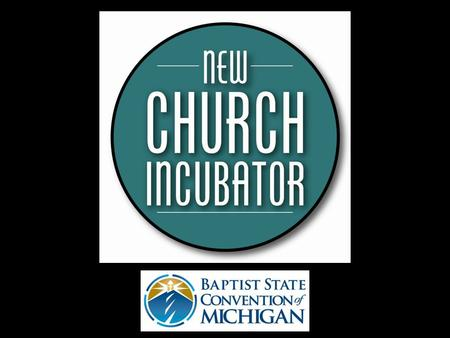 (1). 2 Definition The Michigan New Church Incubator (NCI) is a 4-stage strategy to help a new church begin with a healthy DNA to be a strong, reproducing.