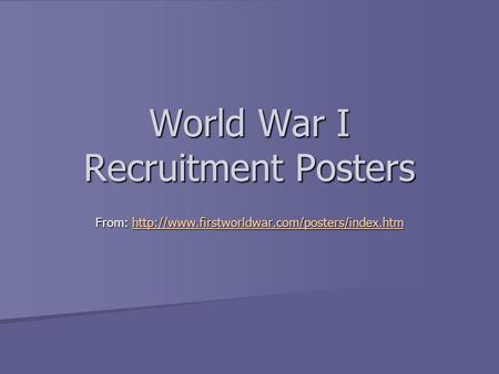 World War I Recruitment Posters From: