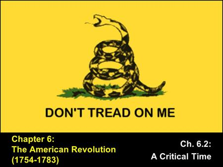 Chapter 6: The American Revolution ( )