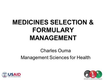 MEDICINES SELECTION & FORMULARY MANAGEMENT