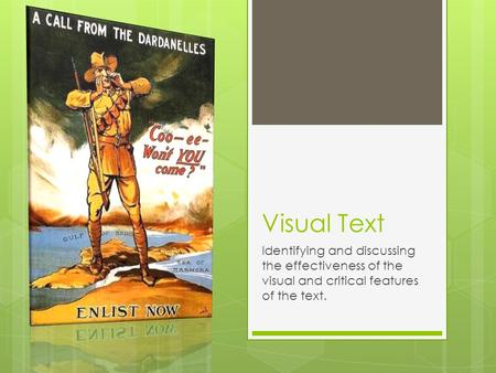 Visual Text Identifying and discussing the effectiveness of the visual and critical features of the text.