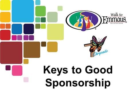 Keys to Good Sponsorship. Sponsorship The most important job of all.