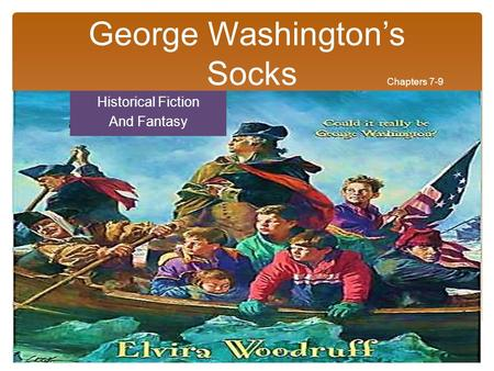George Washington's Socks Chapters 7-9