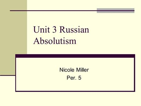 Unit 3 Russian Absolutism Nicole Miller Per. 5. Task 2010- Compare and Contrast the economic and social development of Russia with that of the Netherlands.