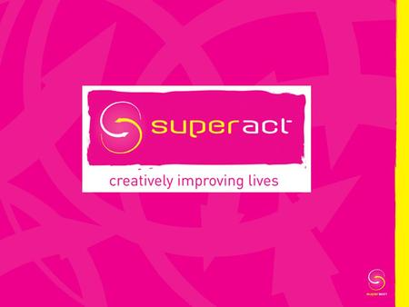 Superact Overview International project development – India! European partnership projects National projects Regional and local!
