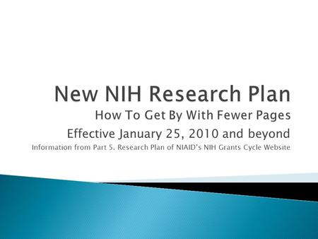Effective January 25, 2010 and beyond Information from Part 5. Research Plan of NIAID's NIH Grants Cycle Website.