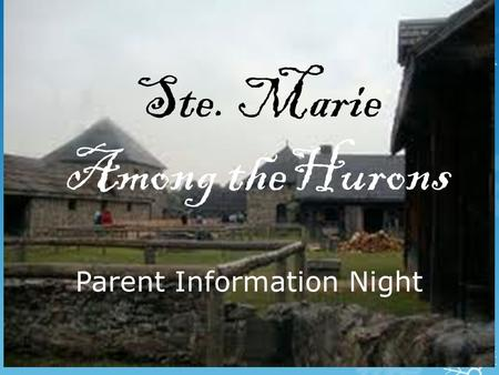 Ste. Marie Among theHurons Parent Information Night.