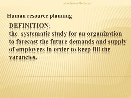 Human resource planning 1 Human Resource Management.