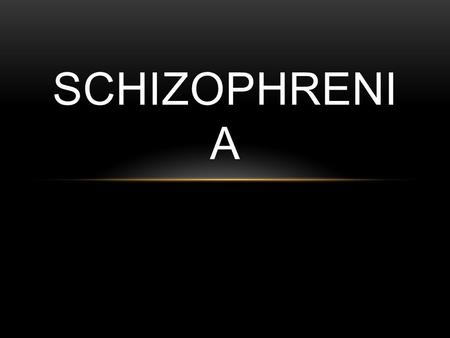 SCHIZOPHRENI A. Psychosis – loss of contact with reality SCHIZOPHRENIA IS A TYPE OF PSYCHOSIS.