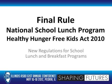 Final Rule National School Lunch Program Healthy Hunger Free Kids Act 2010 New Regulations for School Lunch and Breakfast Programs.
