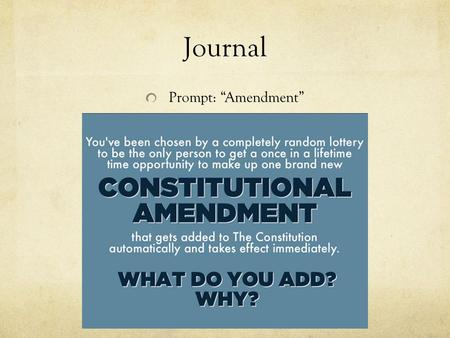 "Journal Prompt: ""Amendment"". The Reformers Part I The Movement to Improve the World."