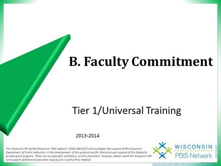 Www.wisconsinpbisnetwork.org/tier1.html Tier 1/Universal Training The Wisconsin RtI Center/Wisconsin PBIS Network (CFDA #84.027) acknowledges the support.