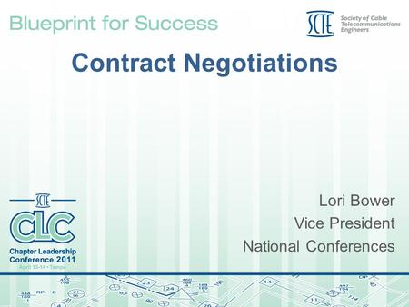 Contract Negotiations Lori Bower Vice President National Conferences.