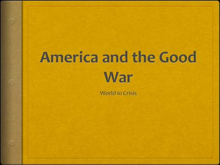 "U.S. Responses to International World  ""Good Neighbor"" policy: improvement of American and L. American relations. Less interventionist  Ambivalent towards."