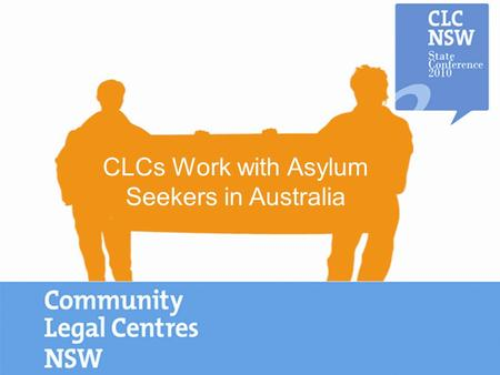 CLCs Work with Asylum Seekers in Australia. Criminal Law Family Law Housing Law /Homelessness Referrals.
