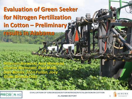 EVALUATION OF GREENSEEKER FOR NITROGEN FETILIZATION IN COTTON ALABAMA REPORT 1 Evaluation of Green Seeker for Nitrogen Fertilization in Cotton – Preliminary.