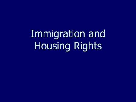 Immigration and Housing Rights. Nationality Law ► This defines the country of which people are citizens ► Sets out the ways in which people can become.