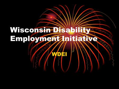 Wisconsin Disability Employment Initiative WDEI. DWD DEI Contacts Cathy Crary, Grant Manager Nancy Kargel, High Risk Population.