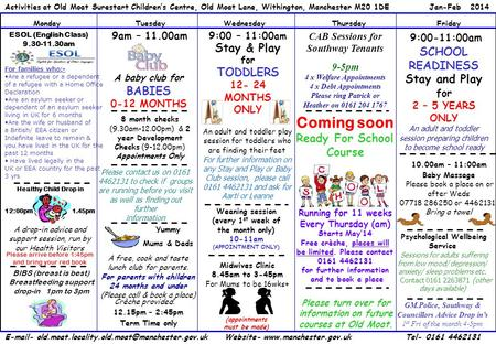 Coming soon Ready For School Course Running for 11 weeks Every Thursday (am) Starts May'14 Free crèche, places will be limited. Please contact 0161 4462131.