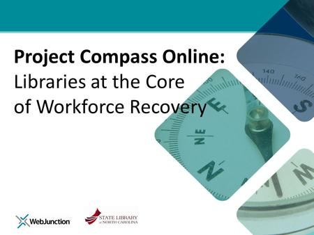 Project Compass Online: Libraries at the Core of Workforce Recovery.