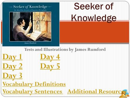 Tests and Illustrations by James Rumford Day 1Day 1 Day 4Day 4 Day 2Day 2 Day 5Day 5 Day 3 Vocabulary Definitions Vocabulary Sentences Vocabulary Sentences.