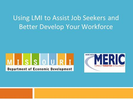 Using LMI to Assist Job Seekers and Better Develop Your Workforce.
