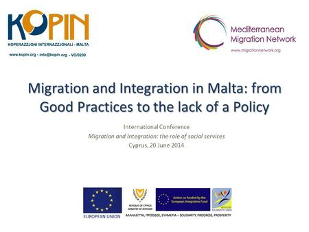 Migration and Integration in Malta: from Good Practices to the lack of a Policy International Conference Migration and Integration: the role of social.