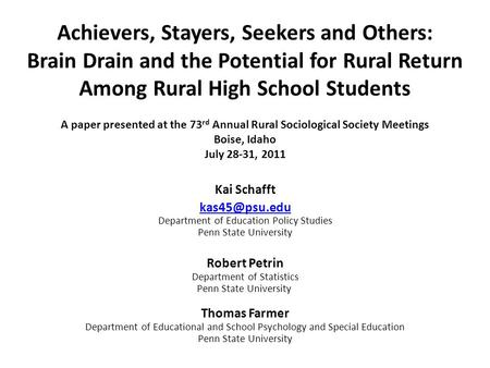 Achievers, Stayers, Seekers and Others: Brain Drain and the Potential for Rural Return Among Rural High School Students Kai Schafft