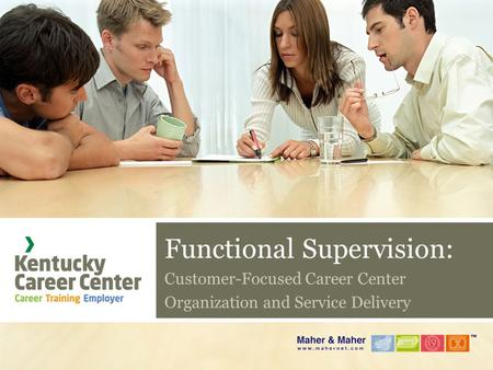 Functional Supervision: Customer-Focused Career Center Organization and Service Delivery.
