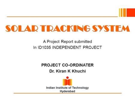 SOLAR TRACKING SYSTEM A Project Report submitted