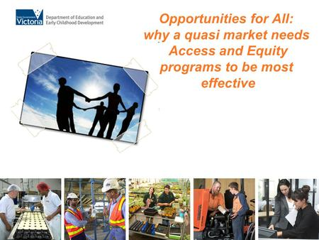 Opportunities for All: why a quasi market needs Access and Equity programs to be most effective.